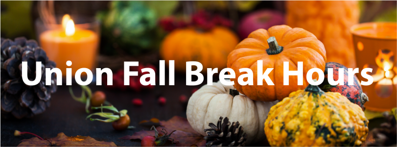 """An image of pumpkins and candles with """"Union Fall Break Hours"""" written across them."""