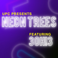 UPC presents Neon Trees featuring 3OH!3